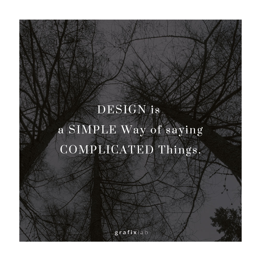 grafixlab - Design is a a simple Way of saying complicated Things.